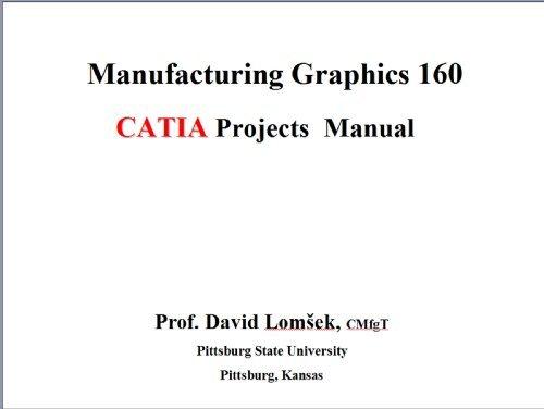 Graphics 160 CATIA Projects Manual David Lomshek