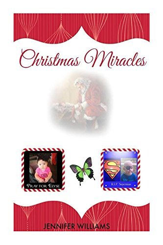 Christmas Miracles  by  Jennifer      Williams