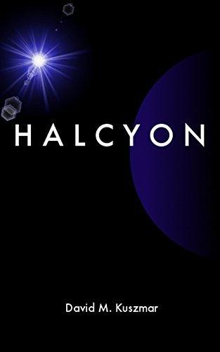 Halcyon (Humanity Book 1)  by  David Kuszmar