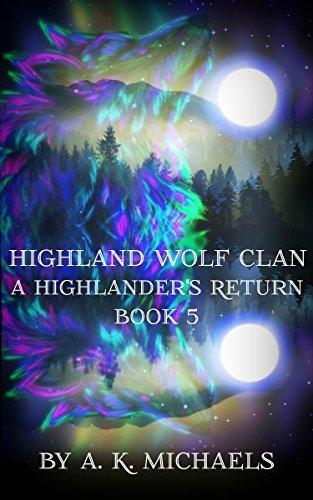 A Highlanders Return (Highland Wolf Clan #5) A.K. Michaels