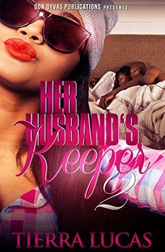 Her Husbands Keeper 2 Tierra Lucas