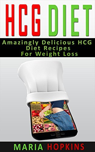HCG Diet: Amazingly Delicious HCG Diet Recipes for Weight Loss  by  Maria Hopkins