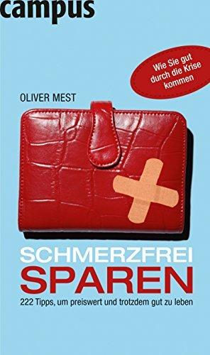 Schmerzfrei sparen: 222 Tipps, um preiswert und trotzdem gut zu leben  by  Oliver Mest