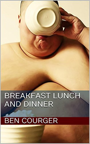 Breakfast Lunch and Dinner  by  Ben Courger