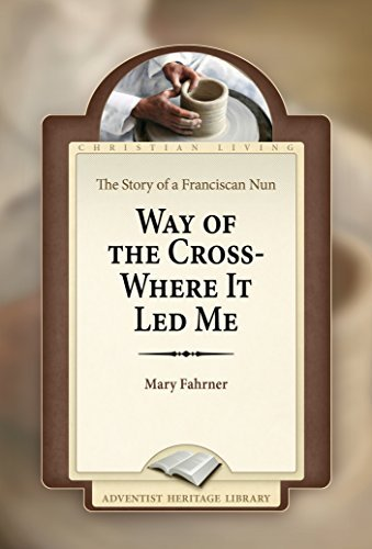 Way of the Cross - Where it Led Me Mary Fahrner