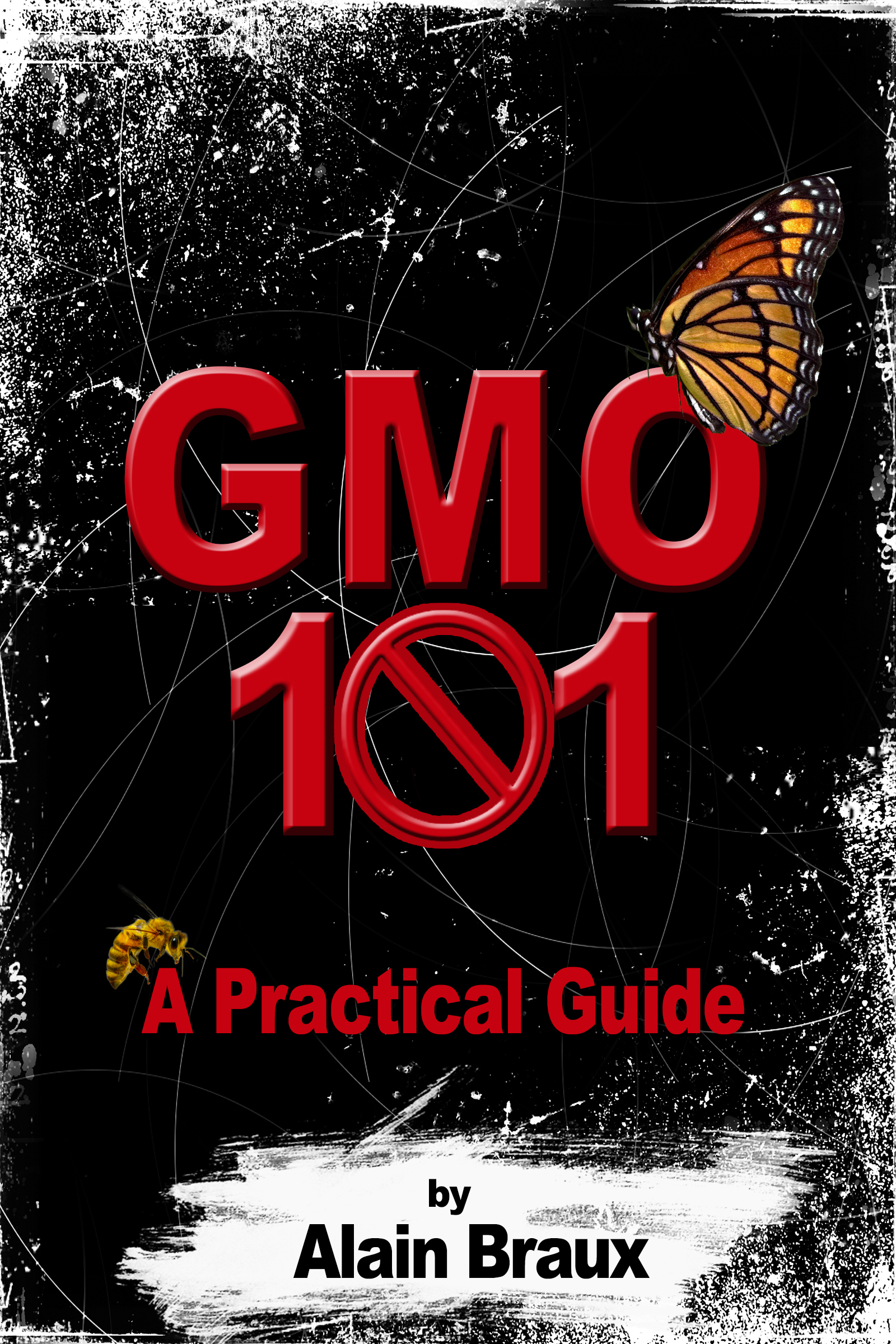GMO 101: A practical guide  by  Alain Braux