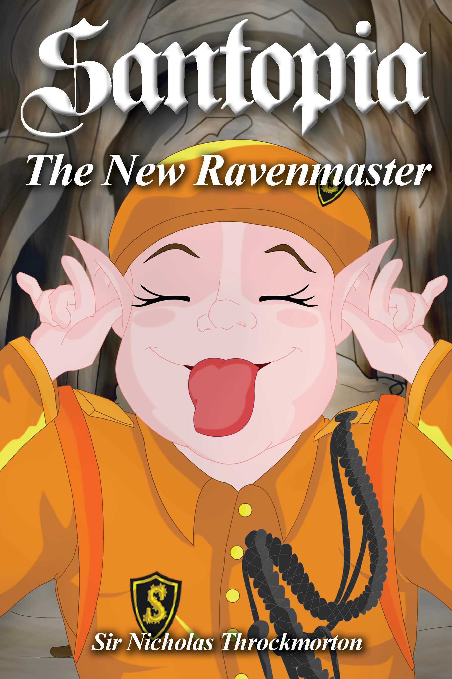 Santopia - The New Ravenmaster  by  Sir Nicholas Throckmorton