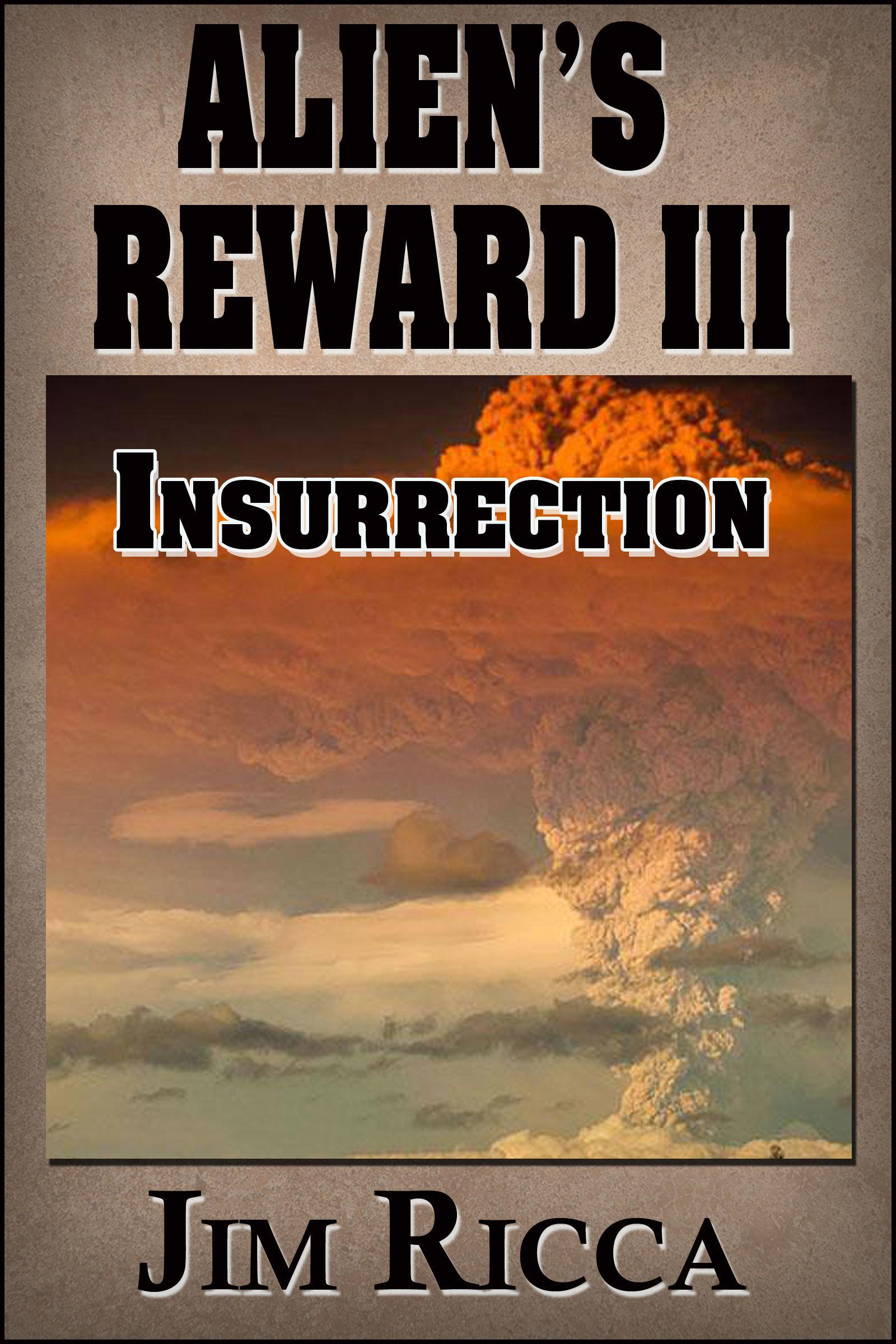 Insurrection (Aliens Reward, #3)  by  Jim Ricca