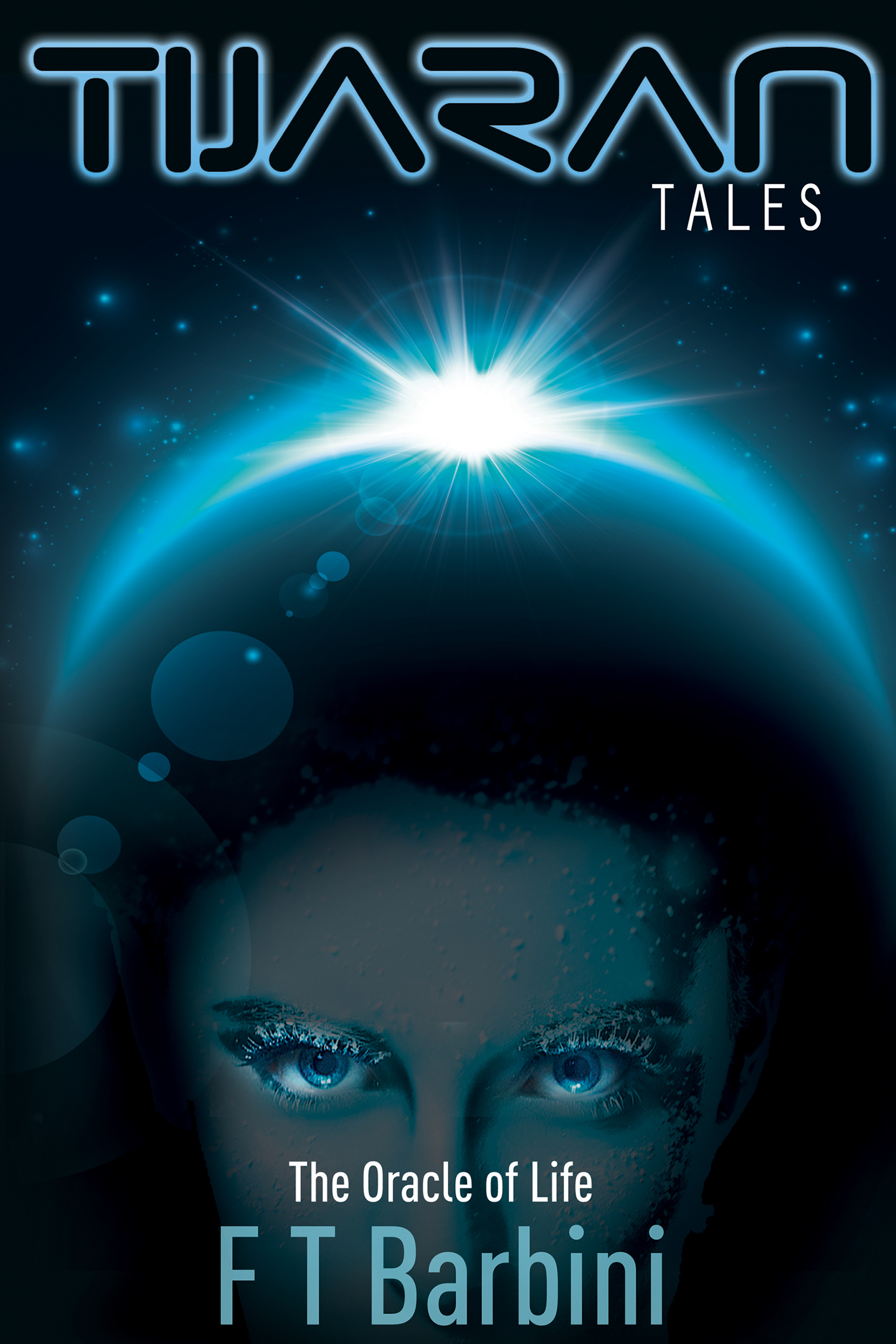 Tijaran Tales: The Oracle of Life (Book 2) FT Barbini