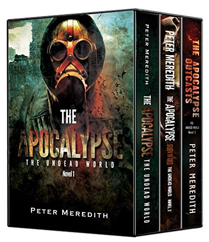 The Apocalypse Boxed Set (The Undead World #1-3)  by  Peter Meredith