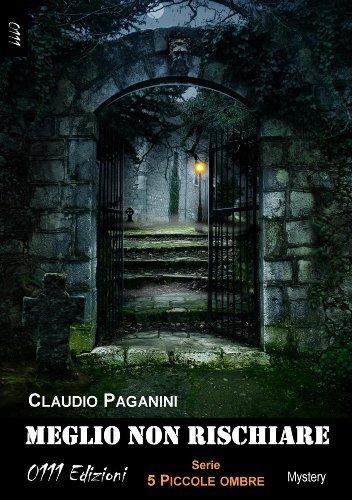 Meglio non rischiare (5 piccole ombre) Claudio Paganini