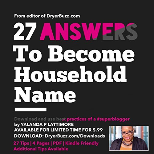 27 Answers to Become a Household Name: Best practices of a #superblogger Yalanda P Lattimore