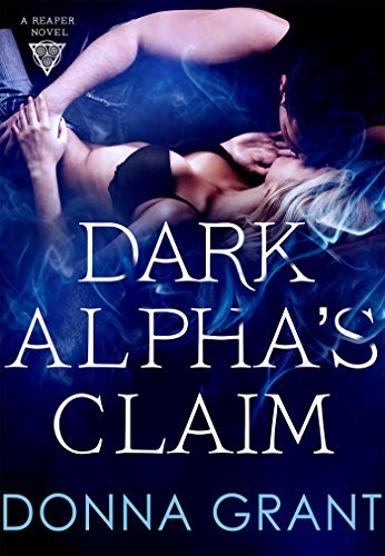 Dark Alphas Claim: A Reaper Novel  by  Donna Grant