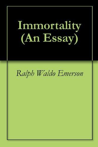 Immortality Ralph Waldo Emerson