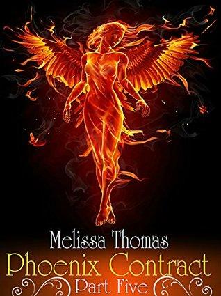 Phoenix Contract: Part Five (Fallen Angel Watchers Book 1)  by  Melissa Thomas