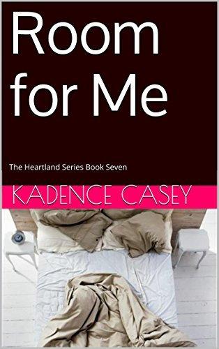 Room for Me: The Heartland Series Book Seven Kadence Casey