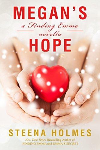 Megans Hope: a Finding Emma novella (Finding Emma Series Book 5) Steena Holmes