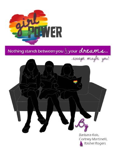 Girl Power - Nothing Stands Between You and Your Dreams . . . Except Maybe You Barbara Kois