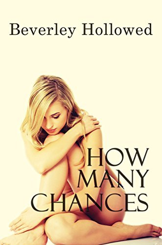 How Many Chances (The Chances Series Book 2)  by  Beverley Hollowed