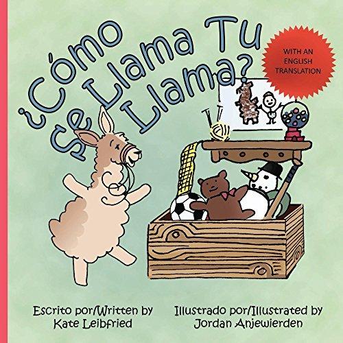 ¿Cómo se Llama tu Llama?  by  Kate Leibfried