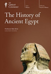 The History Of Ancient Egypt (Great Courses, #350)  by  Bob Brier