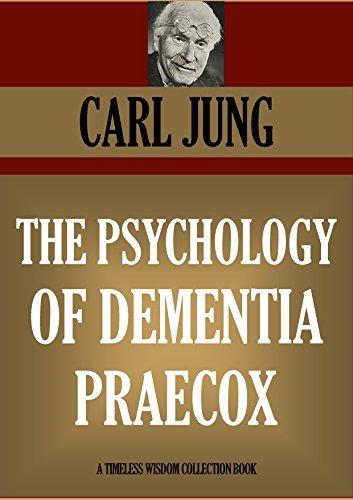 THE PSYCHOLOGY OF DEMENTIA PRAECOX C.G. Jung