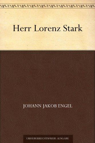 Herr Lorenz Stark Johann Jakob Engel
