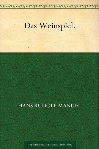 Das Weinspiel Hans Rudolf Manuel