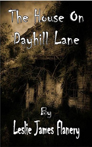 The House on Dayhill Lane  by  Leslie James Flanery