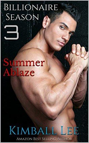 Summer Ablaze (Billionaire Season, #3)  by  Kimball Lee