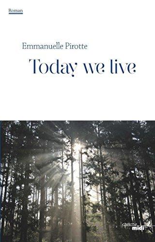 Today we live (EXTRAIT) Emmanuelle Pirotte