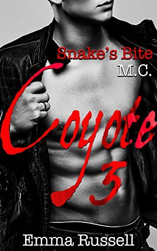 Coyote 3 (Snakes Bite MC #3) Emma Russell