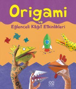 Origami ve Eğlenceli Kağıt Etkinlikleri  by  Eileen OBrien
