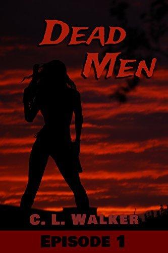 Dead Men: Episode 1 C.L.  Walker