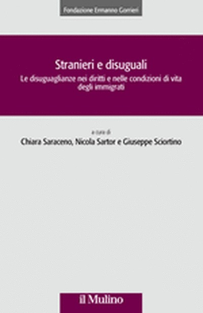 Stranieri e disuguali. Le disuguaglianze nei diritti e nelle condizioni di vita degli immigrati  by  Chiara Saraceno