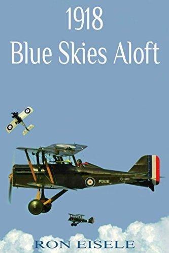 1918 Blue Skies Aloft Ron Eisele