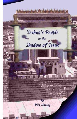 Yeshuas People in the Shadow of Jesus Rick Massey