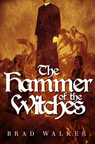 The Hammer of the Witches  by  Brad Walker