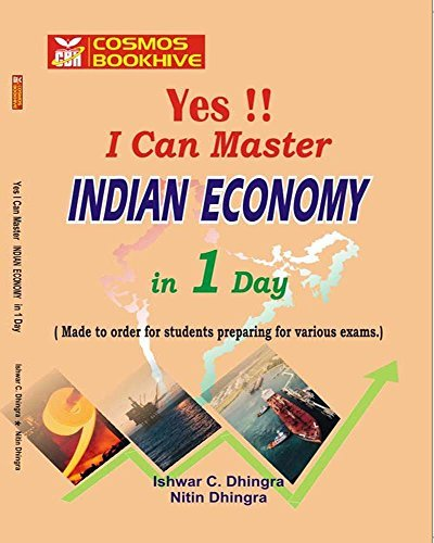 INDIAN ECONOMY : YES I CAN MASTER IN 1 DAY  by  Nitin DHingra I C Dhingra