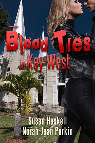 Blood Ties in Key West (Suspense in Key West Book 2)  by  Susan Haskell