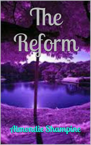 The Reform (The Modules Book 1)  by  Almondie Shampine