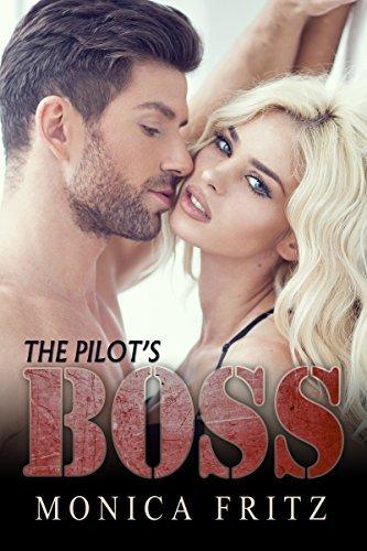 BILLIONAIRE: The Pilots Boss (Billionaire Encounter Romance, Series 1)  by  Monica Fritz