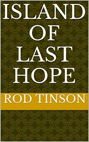 Island of Last Hope  by  Rod Tinson