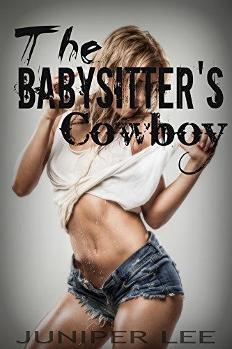 THE BABYSITTERS COWBOY  by  Juniper Lee