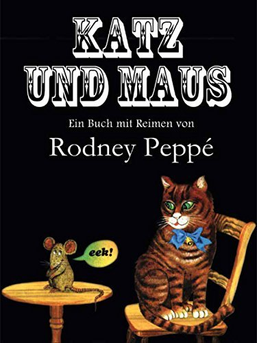 Katz und Maus  by  Rodney Peppé