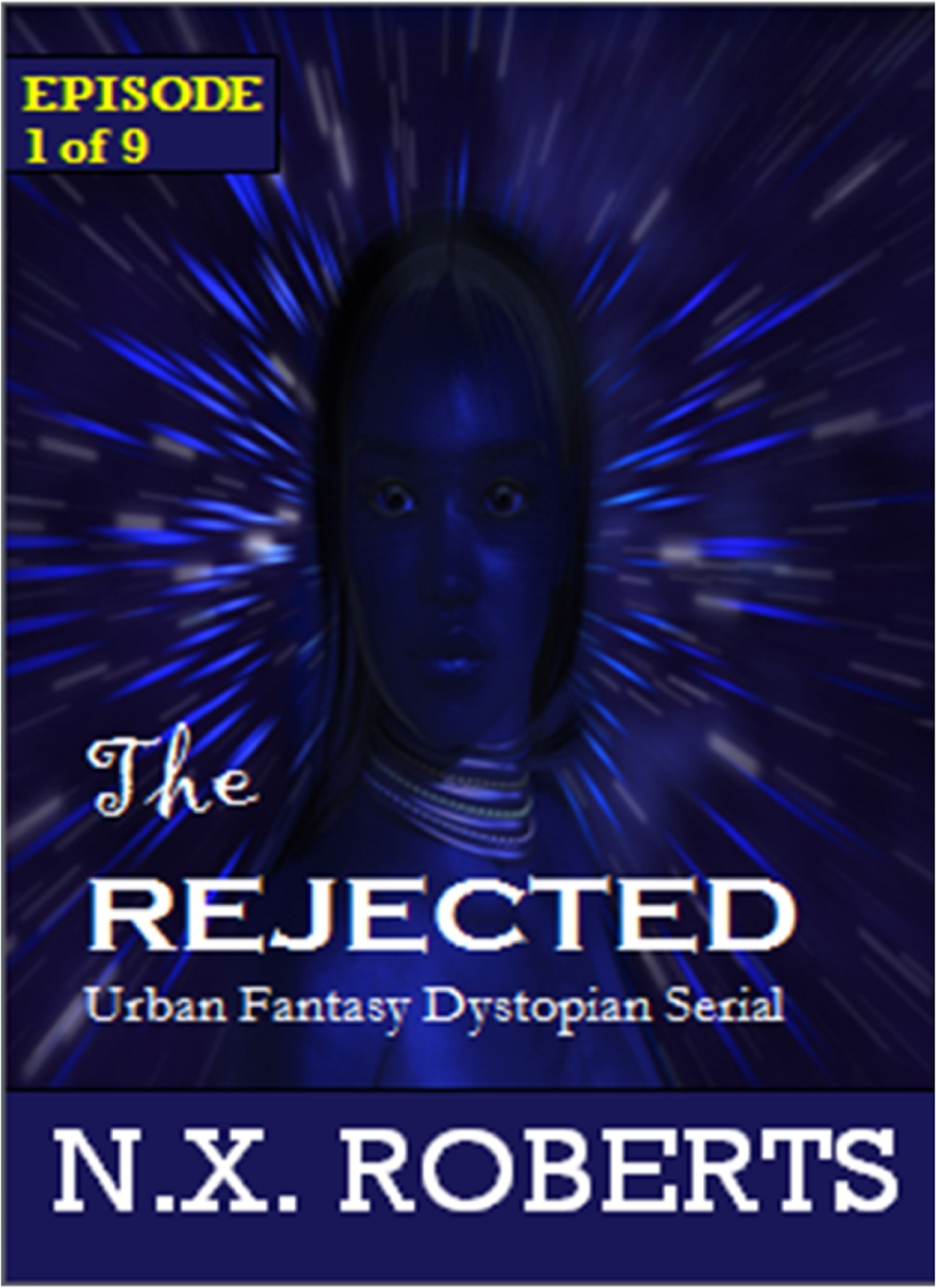 The Rejected - Episode 1 of 9  by  N. X. Roberts