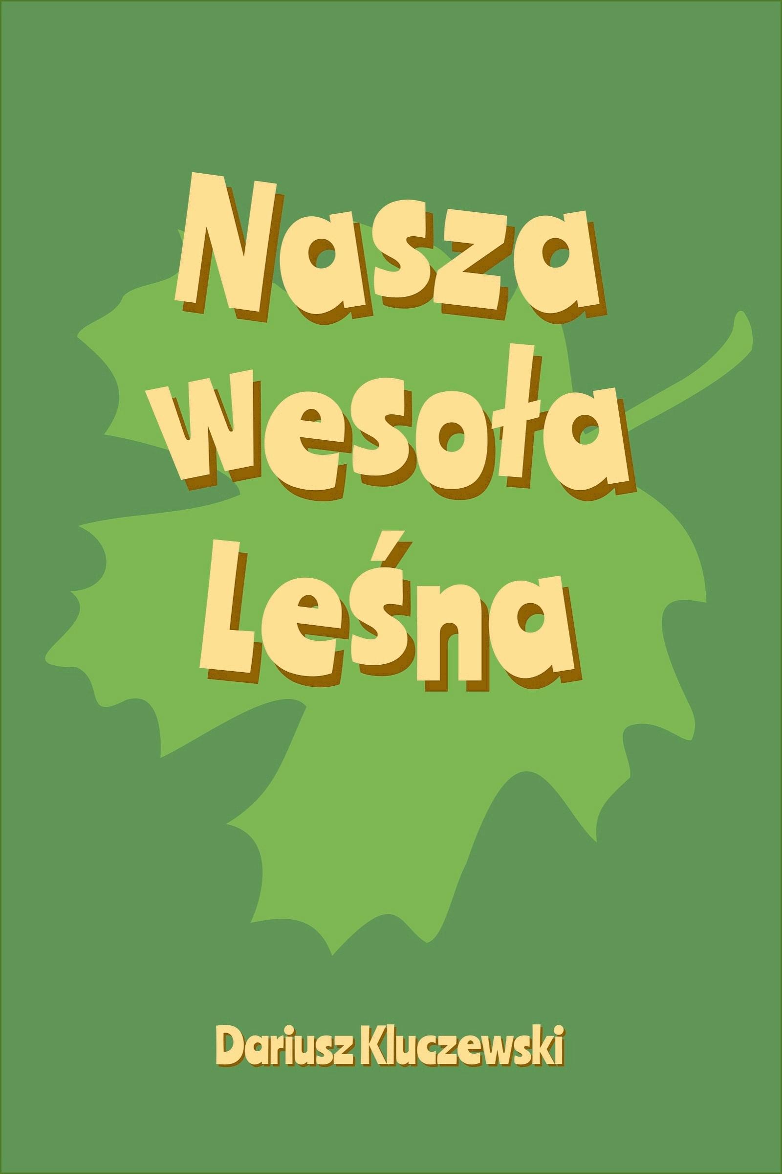Nasza wesoła Leśna  by  Dariusz Kluczewski