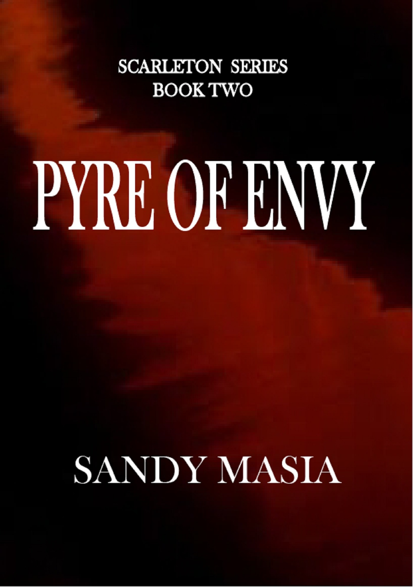 Pyre of Envy  by  Sandy Masia