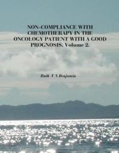 Non Compliance with Chemotherapy. Vol 2  by  Ruth Benjamin