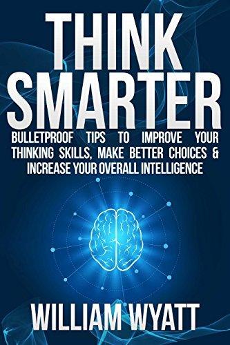 Thinking: Think Smarter!  by  William Wyatt